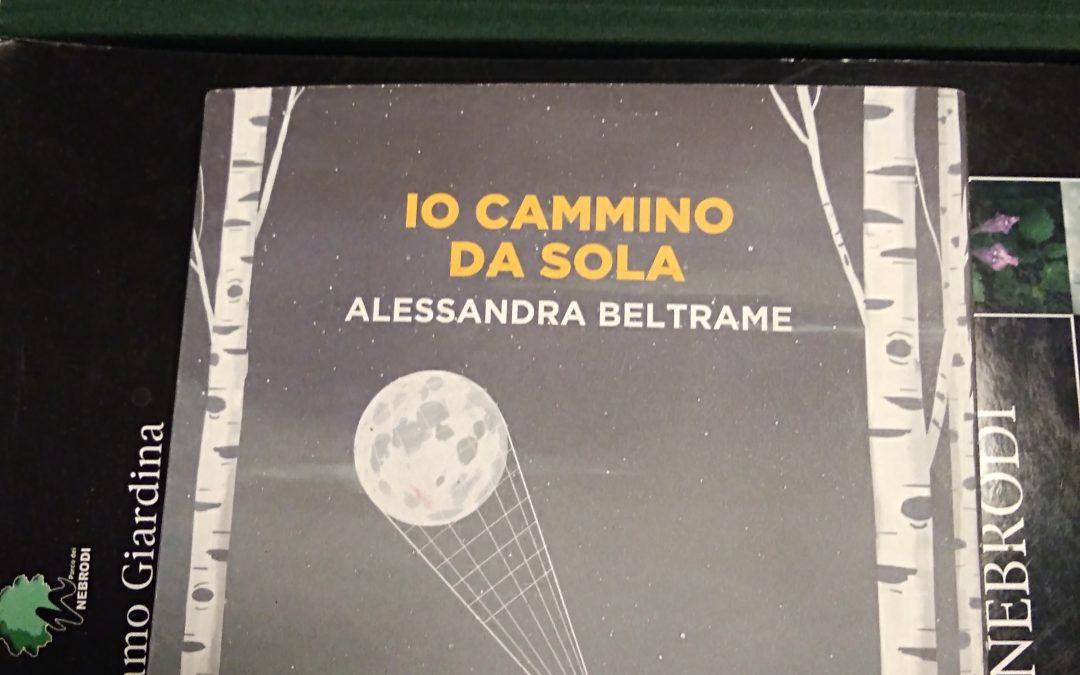 Io cammino da sola di Alessandra Beltrame